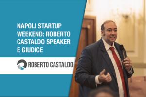 Napoli Startup Weekend: il mio ruolo di Speaker e Giudice in questo evento speciale