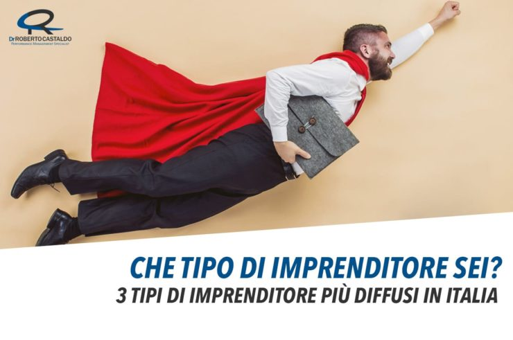3 tipi di imprenditore più diffusi in Italia e come scoprire quale sei tu