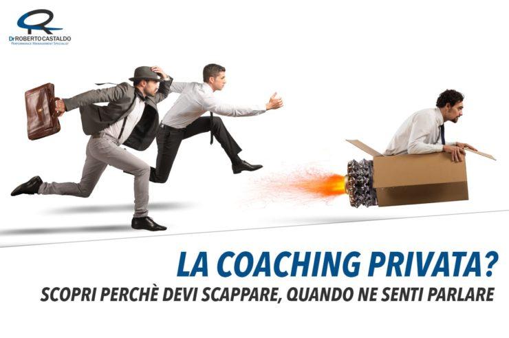 """La """"Coaching privata"""": perché devi scappare quando ne senti parlare"""