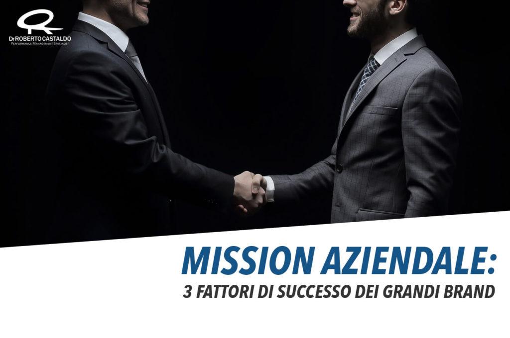 3 fattori per realizzare una Mission Aziendale ispirata dai grandi Brand di successo