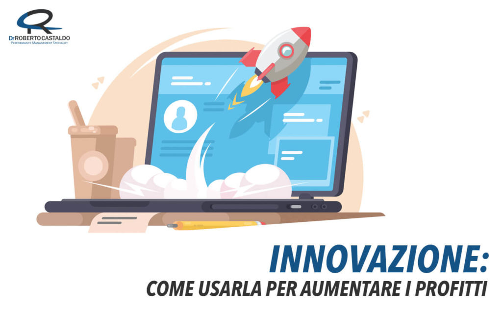innovazione come usarla per aumentare i profitti