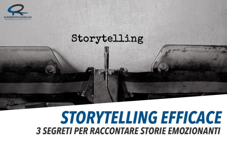 Storytelling efficace: 3 segreti per raccontare storie emozionanti