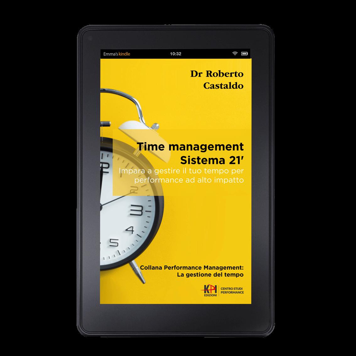 Time management sistema 21': Impara a gestire il tuo tempo per performance ad alto impatto (Performance Management gestione del tempo)